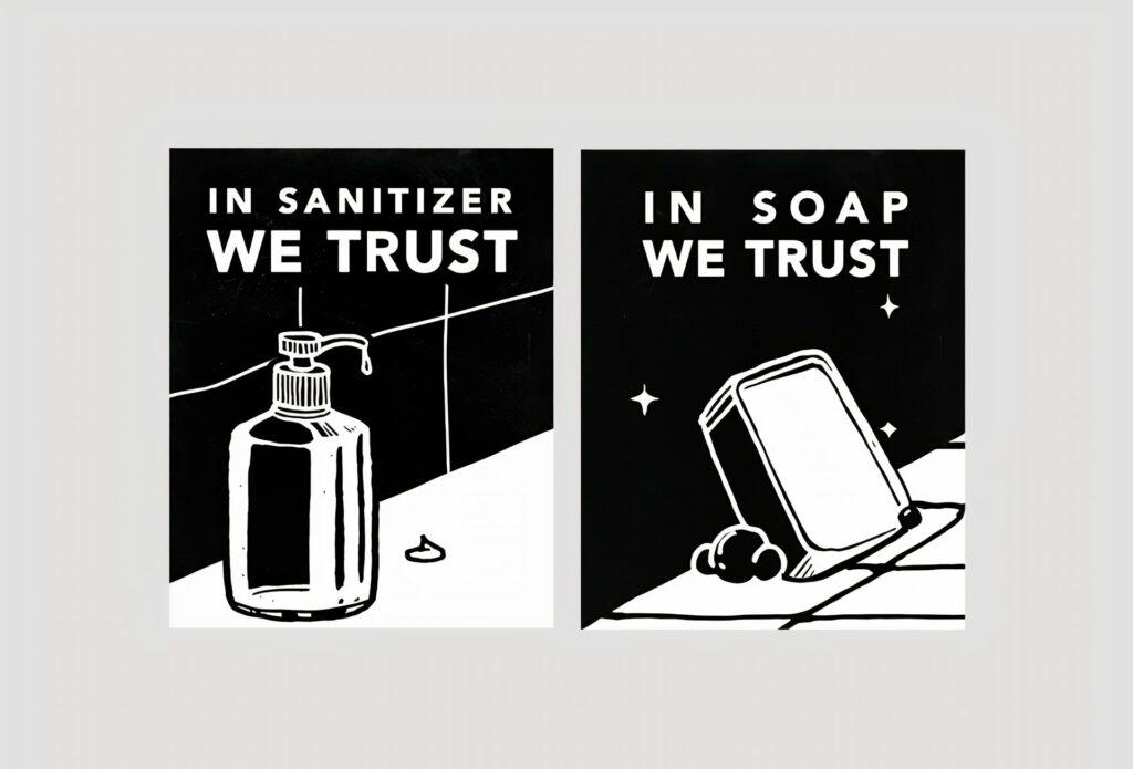 """In sanitizer we trust, in soap we trust"" quote"
